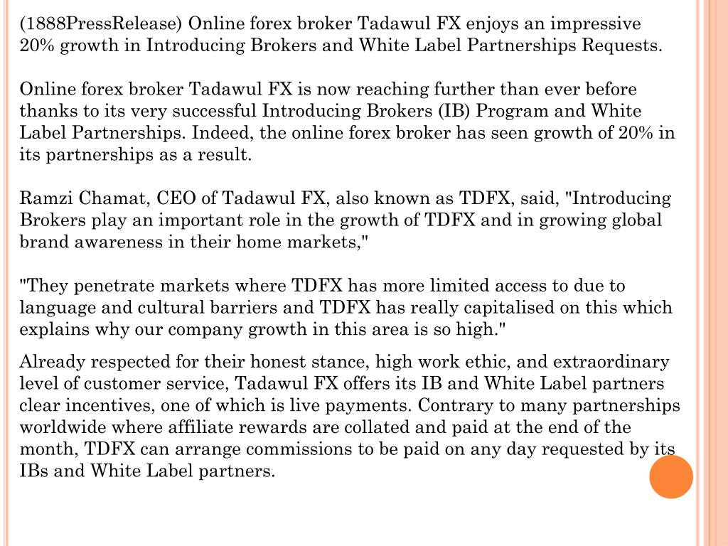 (1888PressRelease) Online forex broker Tadawul FX enjoys an impressive 20% growth in Introducing Brokers and White Label Partnerships Requests.