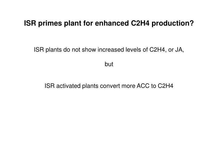 ISR primes plant for enhanced C2H4 production?