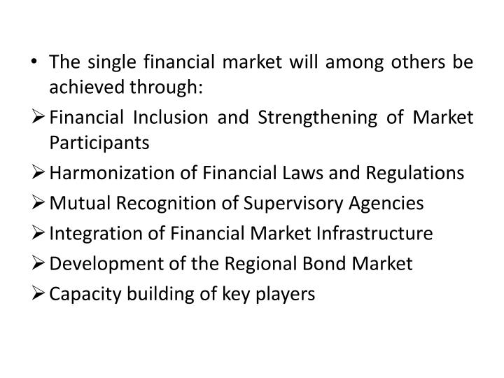 The single financial market will among others be achieved through: