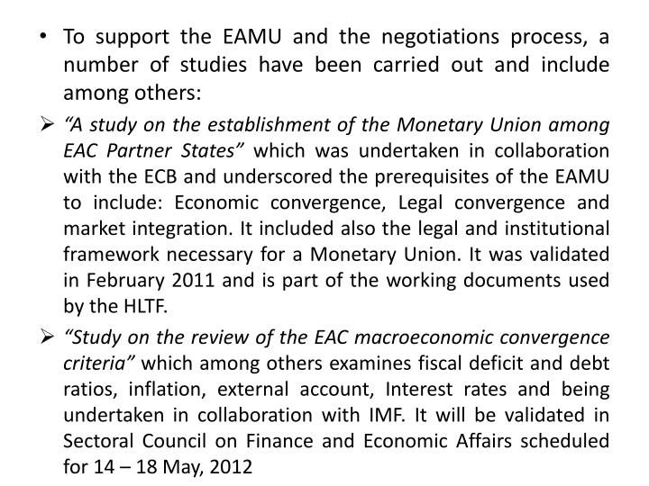 To support the EAMU and the negotiations process, a number of studies have been carried out and include among others: