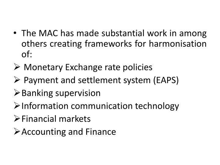 The MAC has made substantial work in among others creating frameworks for harmonisation of: