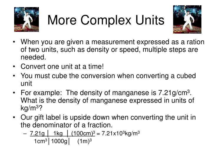 More Complex Units