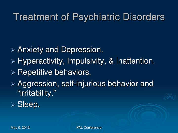 Treatment of Psychiatric Disorders