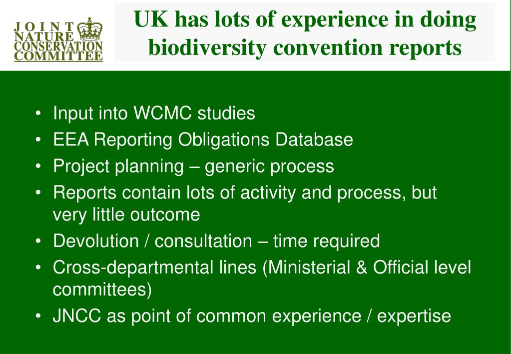 UK has lots of experience in doing biodiversity convention reports