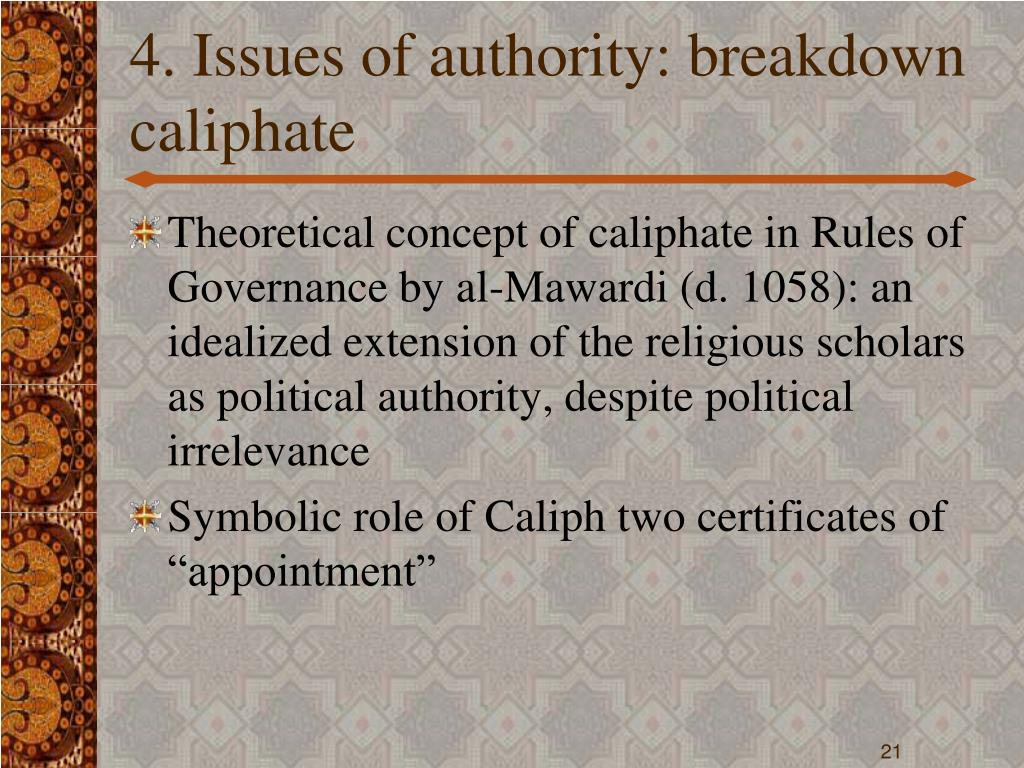 4. Issues of authority: breakdown caliphate