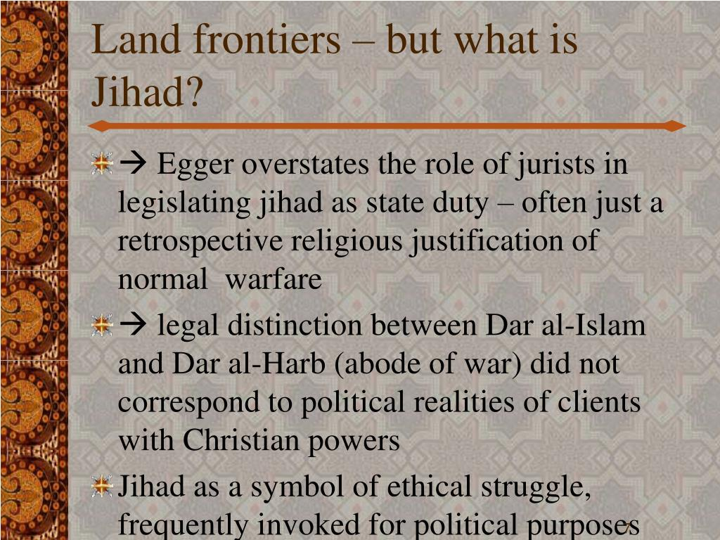 Land frontiers – but what is Jihad?