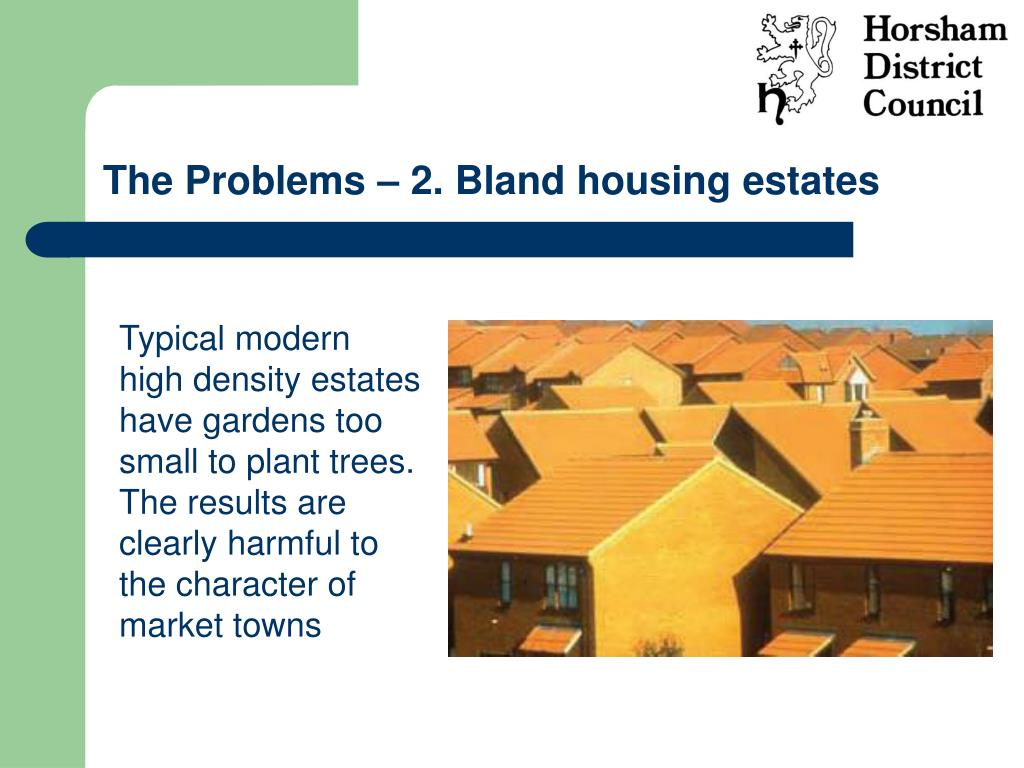 The Problems – 2. Bland housing estates