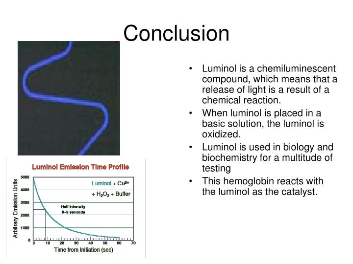 the chemiluminescence of luminol biology essay Abstract: the validity of chemiluminescence-based methods relies upon the uniqueness of the relationship between the concentration of the analyte and the intensity of chemiluminescence produced we have examined the chemiluminescence of luminol (5-amino-2,3-dihydro.