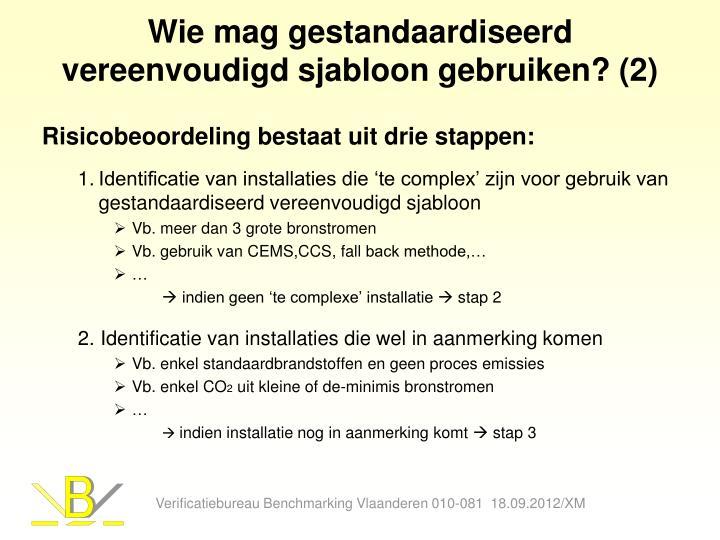 Wie mag gestandaardiseerd vereenvoudigd sjabloon gebruiken? (2)