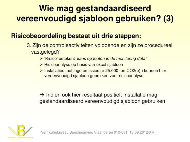 Wie mag gestandaardiseerd vereenvoudigd sjabloon gebruiken? (3)