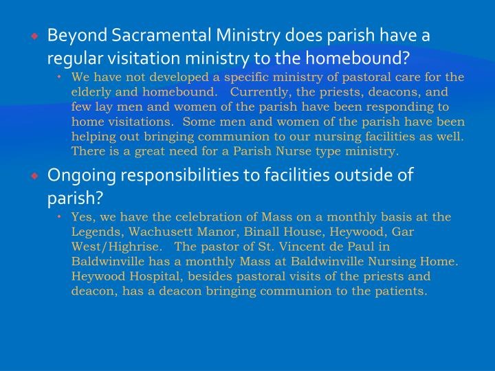 Beyond Sacramental Ministry does parish have a regular visitation ministry to the homebound?