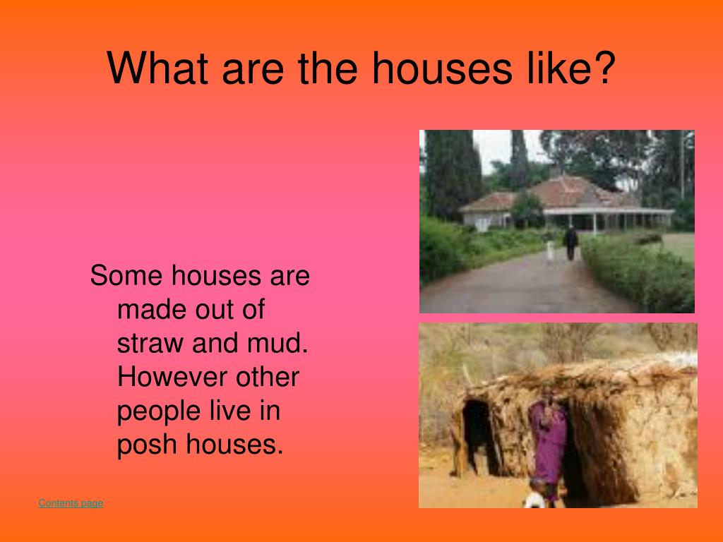 What are the houses like?