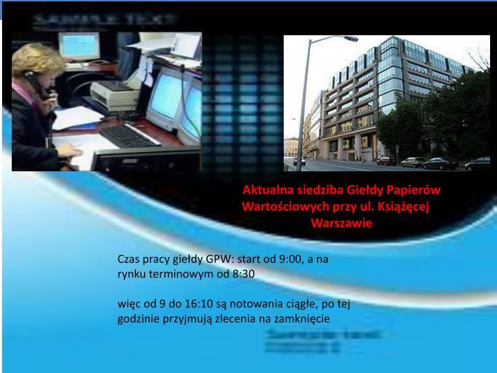 Aktualna siedziba Giełdy Papierów Wartościowych przy ul. Książęcej