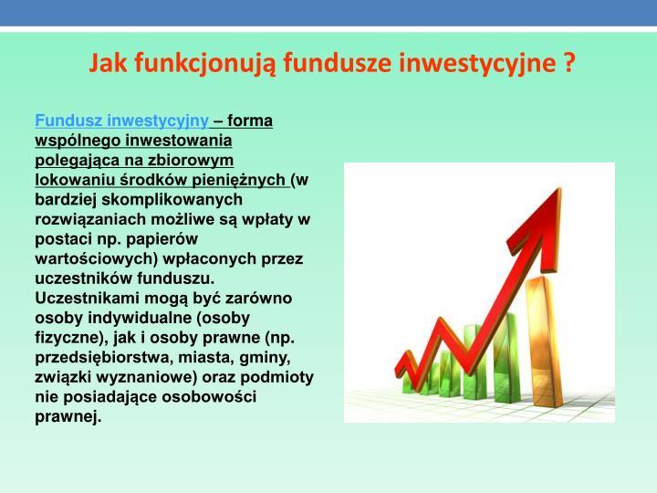 Jak funkcjonują fundusze inwestycyjne ?