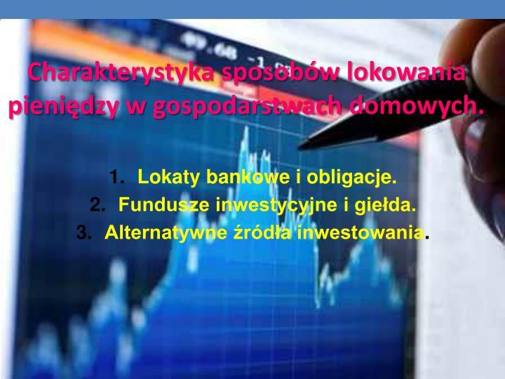 Lokaty bankowe i obligacje.