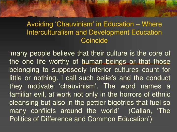 Avoiding 'Chauvinism' in Education – Where Interculturalism and Development Education Coincide