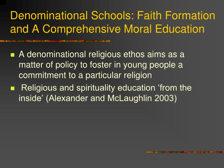 Denominational Schools: Faith Formation and A Comprehensive Moral Education