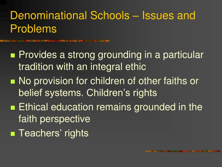 Denominational Schools – Issues and Problems