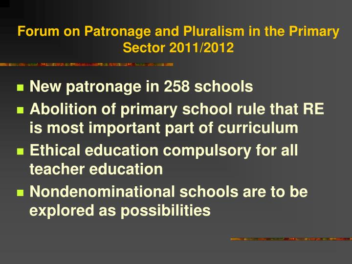 Forum on Patronage and Pluralism in the Primary Sector 2011/2012