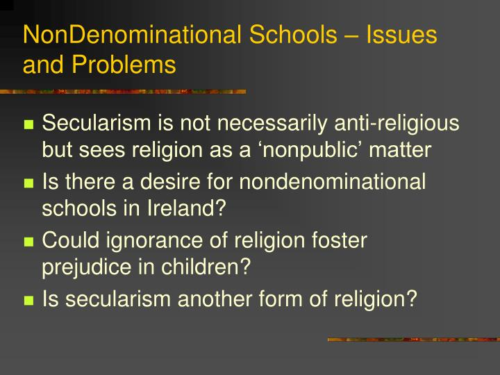 NonDenominational Schools – Issues and Problems