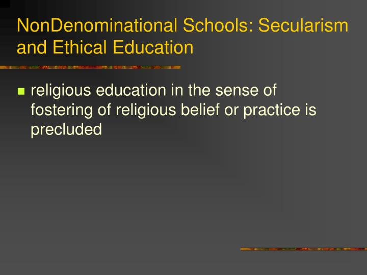NonDenominational Schools: Secularism and Ethical Education