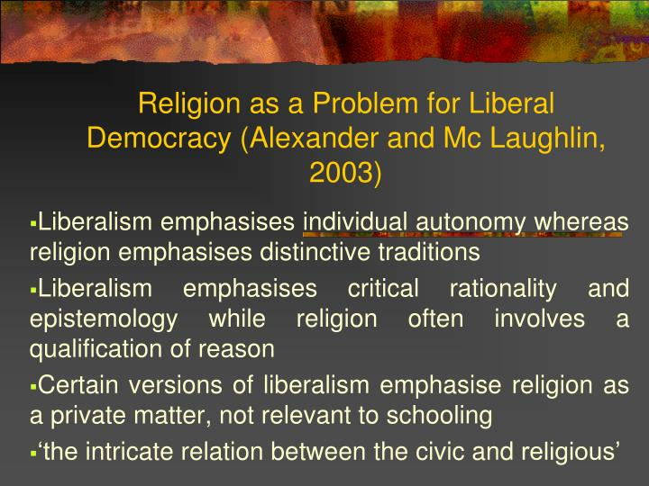 Religion as a Problem for Liberal Democracy (Alexander and Mc Laughlin, 2003)