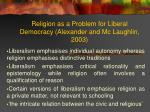 religion as a problem for liberal democracy alexander and mc laughlin 2003