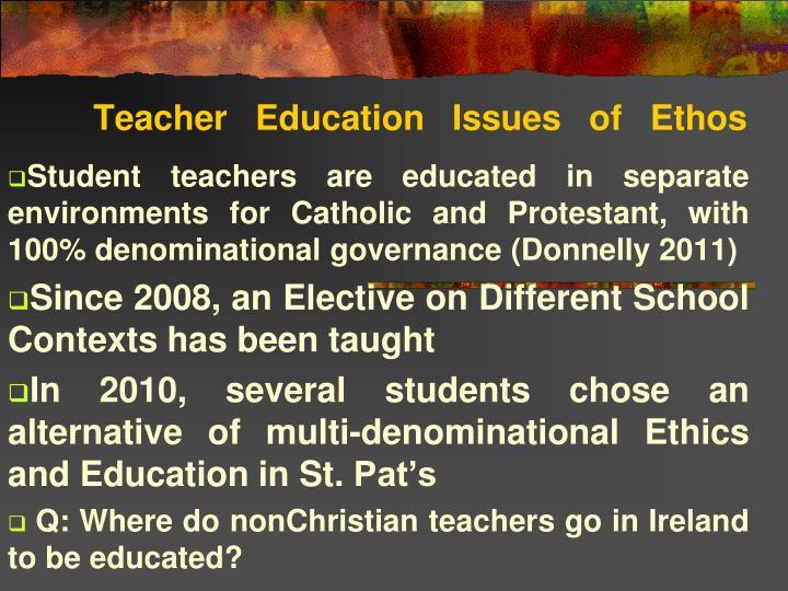 Teacher Education Issues of Ethos