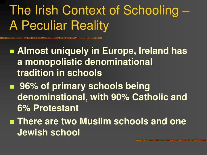 The Irish Context of Schooling – A Peculiar Reality