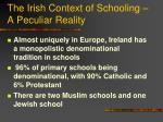 the irish context of schooling a peculiar reality