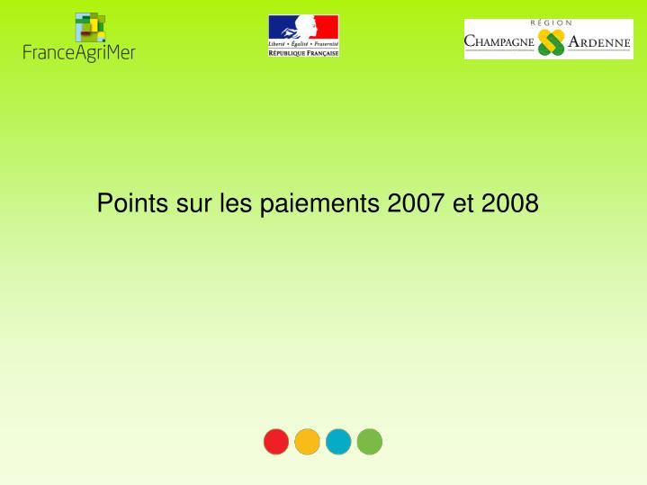 Points sur les paiements 2007 et 2008