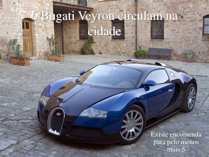6 Bugati Veyron circulam na cidade