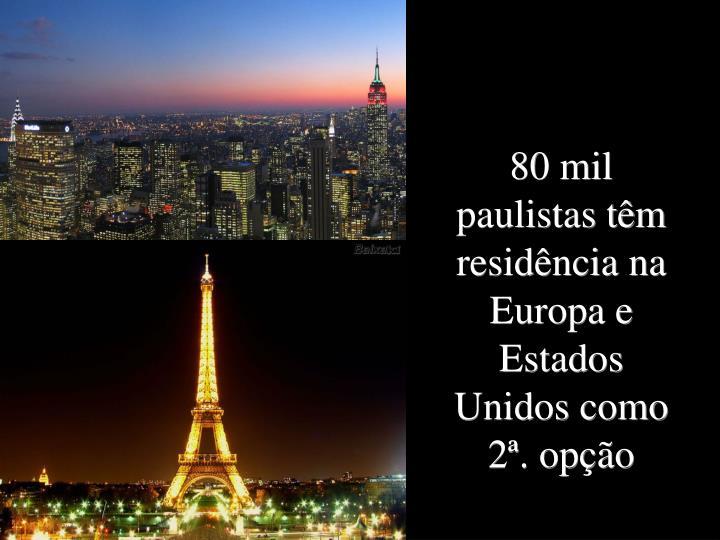 80 mil paulistas têm residência na Europa e Estados Unidos como 2ª. opção