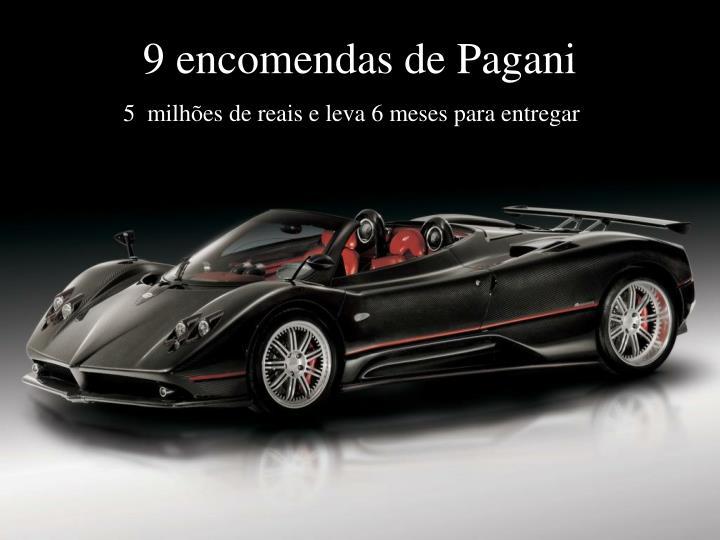 9 encomendas de Pagani