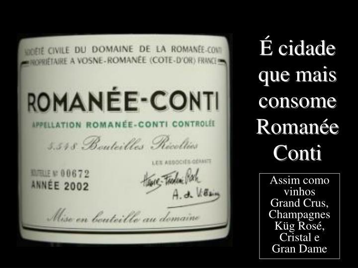 É cidade que mais consome Romanée Conti