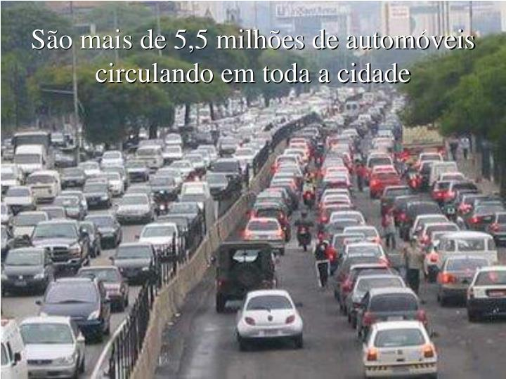 São mais de 5,5 milhões de automóveis circulando em toda a cidade