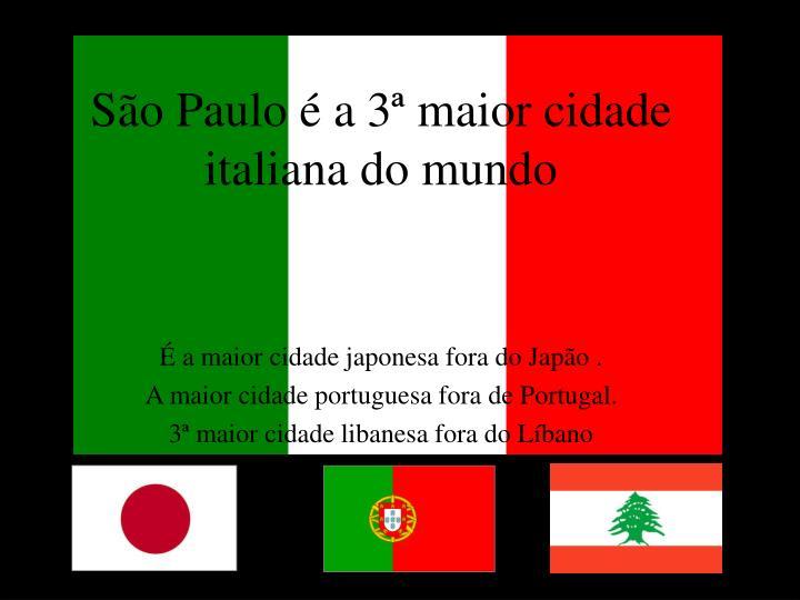 São Paulo é a 3ª maior cidade italiana do mundo