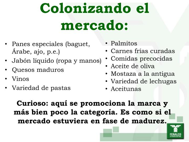 Colonizando el mercado: