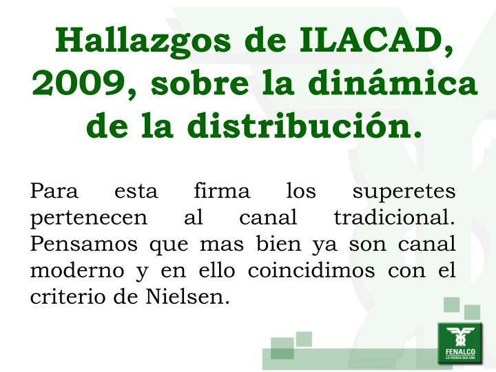 Hallazgos de ILACAD, 2009, sobre la dinámica de la distribución.
