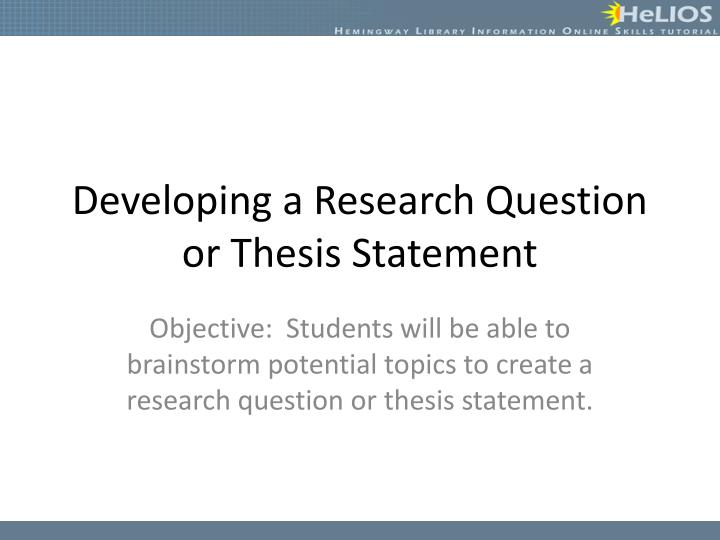 developing thesis question Answer to evision checklist for paragraphs does the paragraph have one, and only one, central idea does the central idea help to develop the thesis statement.