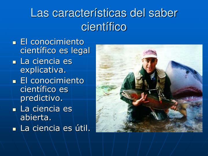 Las características del saber científico