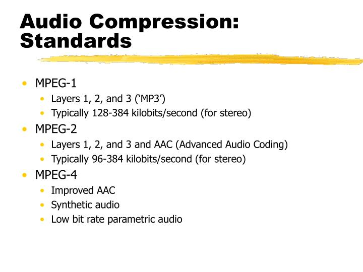 Audio Compression: Standards
