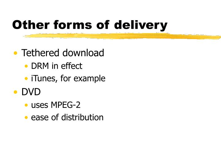 Other forms of delivery