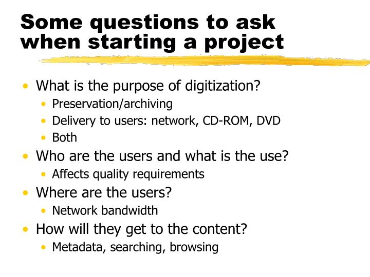 Some questions to ask when starting a project