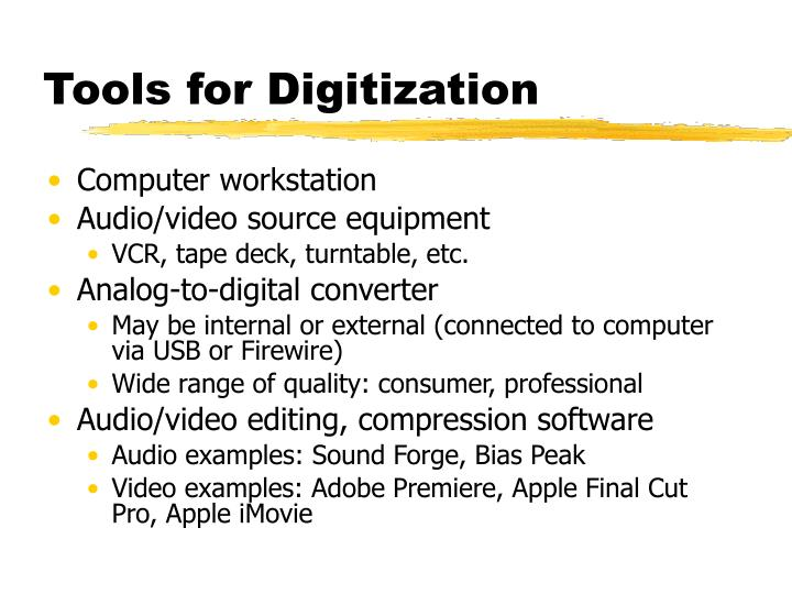 Tools for Digitization