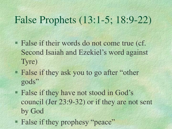 False Prophets (13:1-5; 18:9-22)