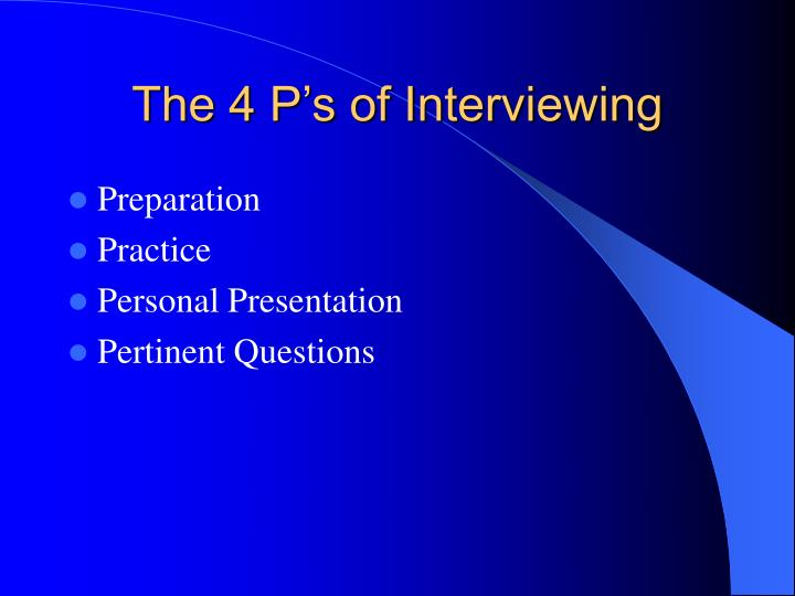 The 4 P's of Interviewing