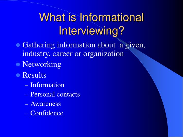 What is Informational Interviewing?