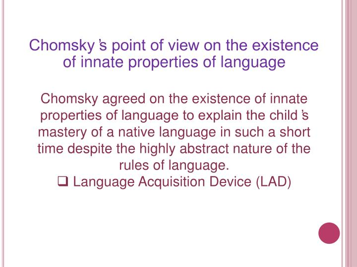 properties of language according to linguistics Many religions provide an account of the origin of language according   chomskyan linguists endeavor to explain characteristics of individual lan-  guages by.
