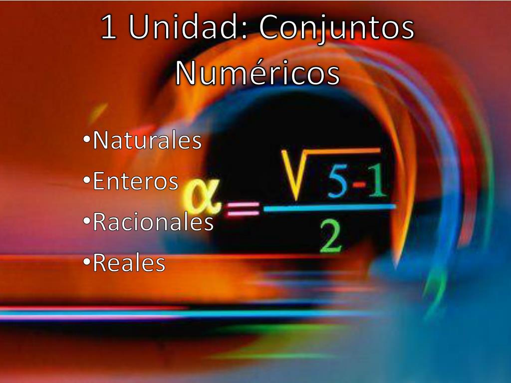 1 Unidad: Conjuntos Numéricos